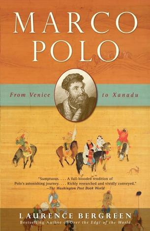 Marco Polo: Từ Venice tới Thượng Đô; Laurence Bergreen