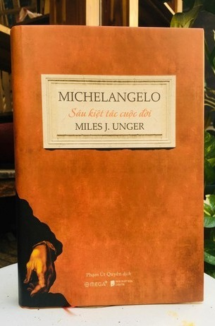 Michelangelo: 6 Kiệt Tác Cuộc Đời Miles J. Unger