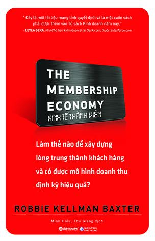 The Membership Economy: Kinh Tế Thành Viên