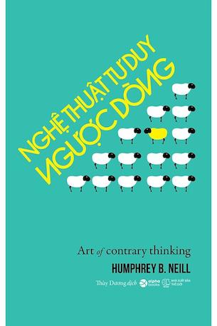 Nghệ thuật tư duy ngược dòng Humphrey B. Neill