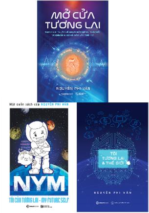 Combo Nguyễn Phi Vân: Mở Cửa Tương Lai; Tôi, tương lai và thế giới; NYM - Tôi của tương lai