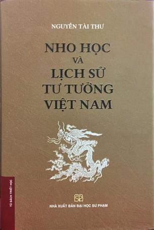 Nho Học và Lịch Sử Tư Tưởng Việt Nam (Bìa mềm) Nguyễn Tài Thư