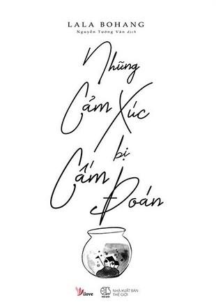 Những Cảm Xúc Bị Cấm Đoán Lala Bohang