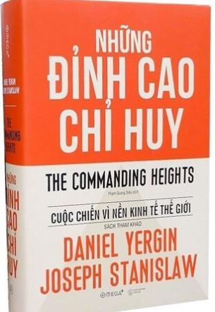 Những Đỉnh Cao Chỉ Huy: Cuộc Chiến Vì Nền Kinh Tế Thế Giới Daniel Yergin