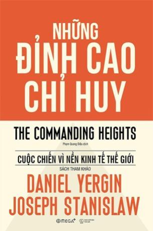 Những Đỉnh Cao Chỉ Huy: Cuộc Chiến Vì Nền Kinh Tế Thế Giới - Daniel Yergin