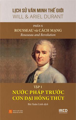 Rousseau và Cách mạng: Hồi giáo, Đông Âu và nước Pháp phong kiến sụp đổ Will Durant