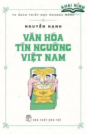 VĂN HÓA TÍN NGƯỠNG VIỆT NAM -  Nguyễn Hạnh