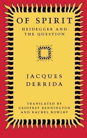 Of Spirit: Heidegger and the Question - Jacques Derrida