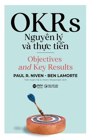 OKRs Nguyên Lý Và Thực Tiễn Paul R. Niven, Ben Lamorte