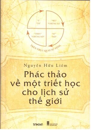Phác Thảo Về Một Triết Học Cho Lịch Sử Thế Giới Nguyễn Hữu Liêm