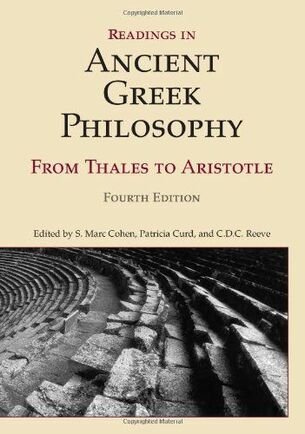 Ancient Greek Philosophy, from Thales to Aristotle, S. Marc Cohen, Patricia Curd, C. D. C. Reeve