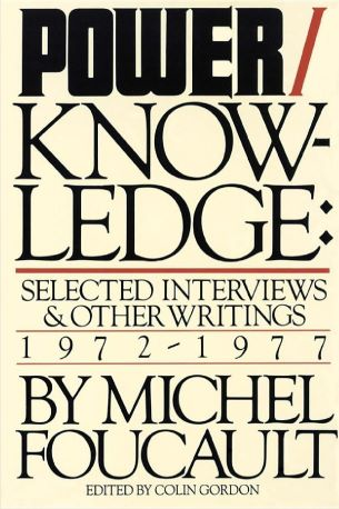 Power/Knowledge: Selected Interviews and Other Writings, 1972-1977 (1st American Ed) - Michel Foucault