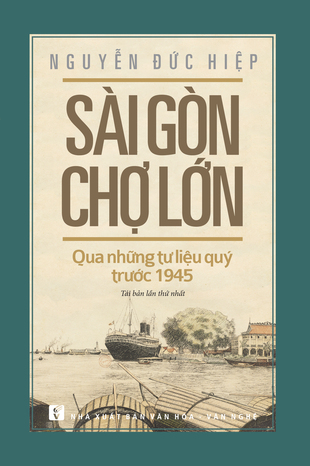 Sài Gòn – Chợ Lớn nửa cuối thế kỷ XIX - Nguyễn Đức Hiệp