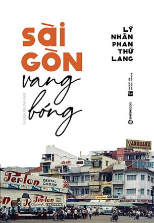 Sài Gòn vang bóng Lý Nhân Phan Thứ Lang