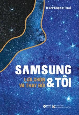Samsung & Tôi - Lựa Chọn Và Thay Đổi - Tô Chính Nghĩa