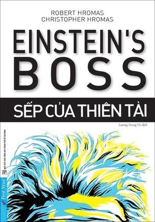 Sếp Của Einstein (Einstein's Boss) Robert Hromas, Christopher Hromas