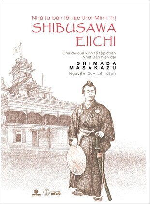 Shibusawa Eiichi - Nhà Tư Bản Lỗi Lạc Thời Minh Trị