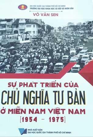 Sự Phát Triền Của Chủ Nghĩa Tư Bản Ở Miền Nam Việt Nam (1954 - 1975) - PGS.TS. Võ Văn Sen