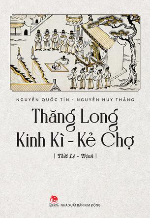 Combo Thăng Long Kinh Kì - Kẻ Chợ: Thời Lê - Trịnh; Thời Tây Sơn và Nhà Nguyễn