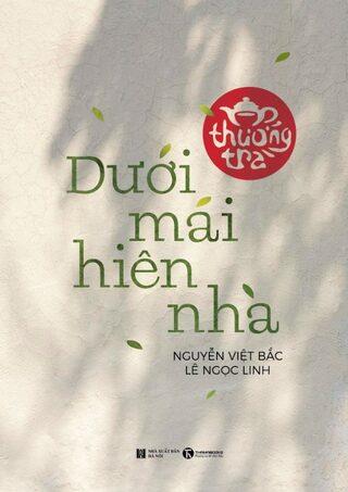 Thưởng trà dưới mái hiên nhà; Nguyễn Việt Bắc, Lê Ngọc Linh