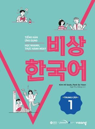 Tiếng Hàn Ứng Dụng Học Nhanh, Thực Hành Ngay Trung Cấp 2