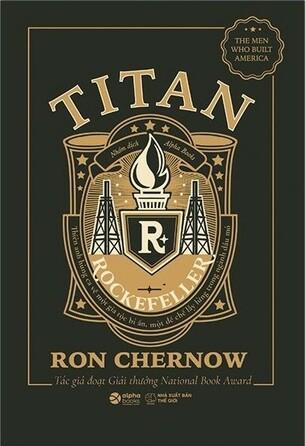 Titan: Gia Tộc Rockefeller Ron Chernow