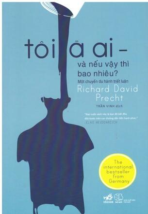 Tôi là ai, nếu vậy thì bao nhiêu - Richard David Precht