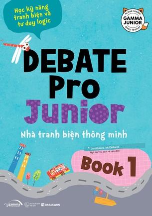 Debate Pro Junior Nhà Tranh Biện Thông Minh quyển 1