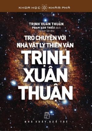 Trò chuyện với nhà vật lý thiên văn Trịnh Xuân Thuận