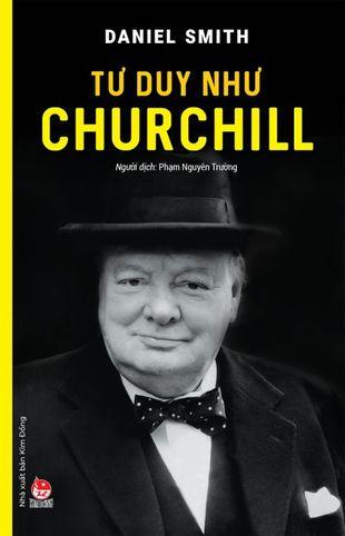Tư Duy Như Churchill Daniel Smith