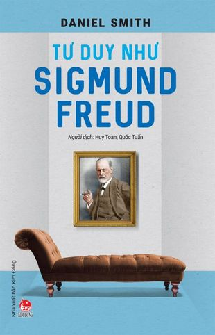 Tư Duy Như Sigmund Freud Daniel Smith