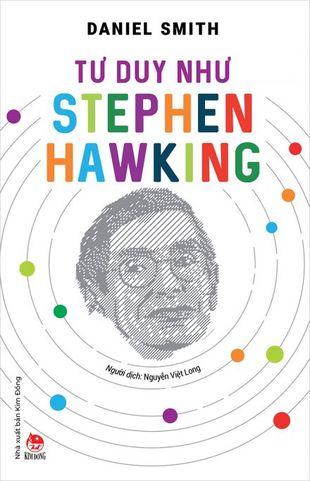 Tư Duy Như Stephen Hawking Daniel Smith