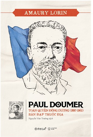 PAUL DOUMER – TOÀN QUYỀN ĐÔNG DƯƠNG