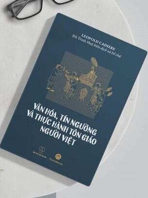 Văn Hóa, Tín Ngưỡng Và Thực Hành Tôn Giáo Người Việt - Leopold Cadiere