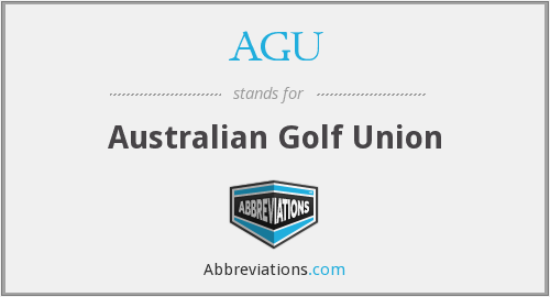 AGU hay AUSTRALIAN GOLF UNION