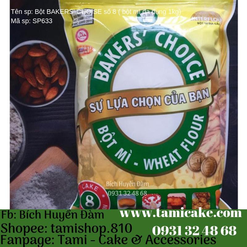 Bột Bakers Choice số 8 ( bột mì đa dụng ) 1kg