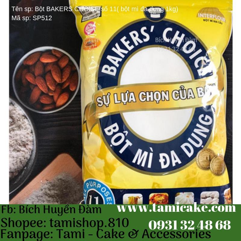 Bột Bakers Choice số 11 ( bột mì đa dụng ) 1kg