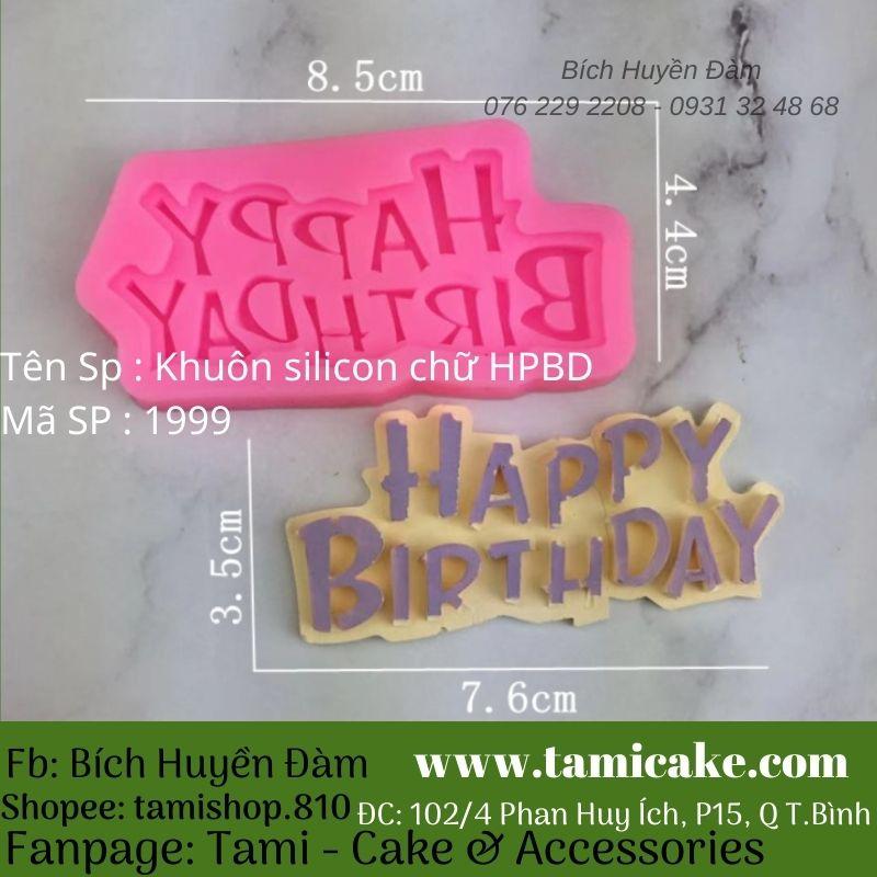 Khuôn silicon chữ Happy Birthday 1999