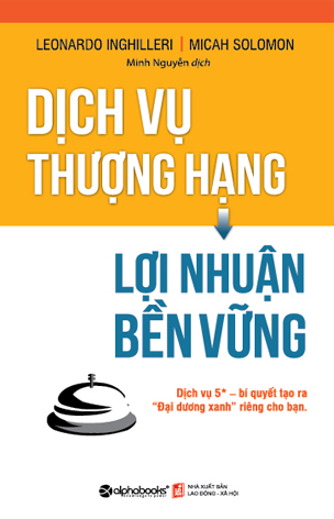 Dịch Vụ Thượng Hạng, Lợi Nhuận Bền Vững (Exceptional Service, Exceptional Profit)