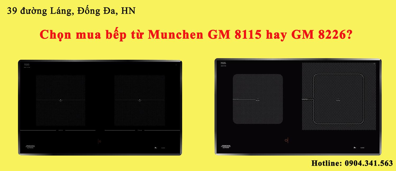 Chọn mua bếp từ Munchen GM 8115 hay GM 8226?