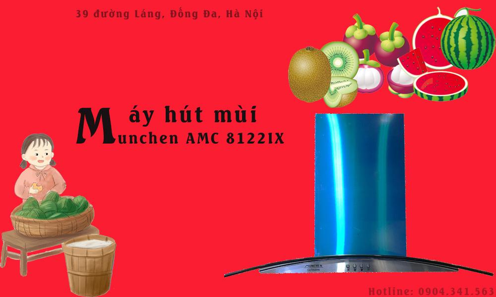 Máy hút mùi Munchen AMC 8122IX có gì đặc biệt?