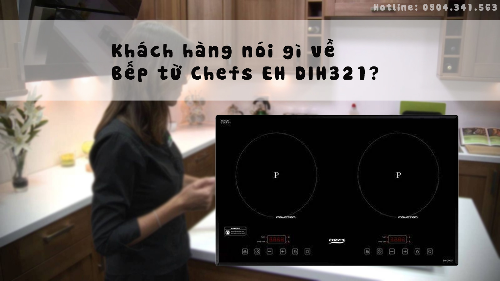 Khách hàng nói gì về Bếp từ Chefs EH DIH321?