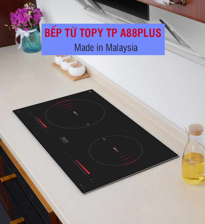 bếp từ Topy TP A88Plus - made in malaysia