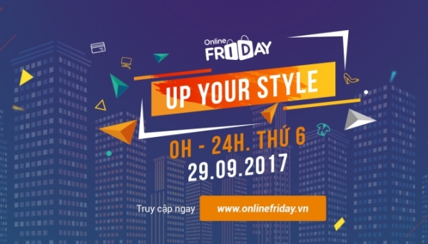Online Friday, Up your style duy nhất 29/9