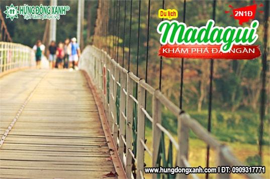 Tour Madagui 2 ngày 1 đêm