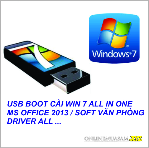 USB BOOT cài WIN 7 All in one + FULL SOFT