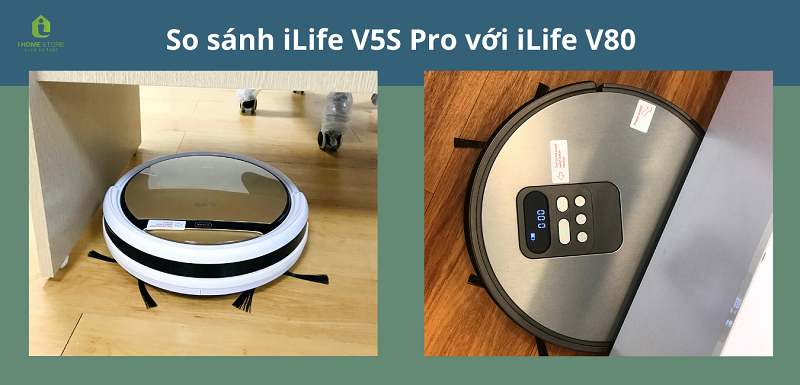 So sánh robot iLife V5S Pro với iLife V80