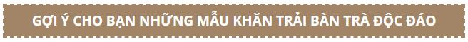 khan-trai-ban-tra-dep
