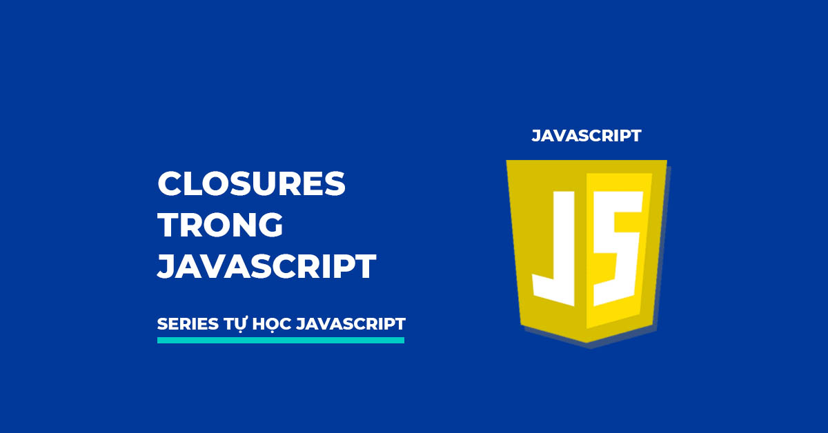 Closures trong JavaScript