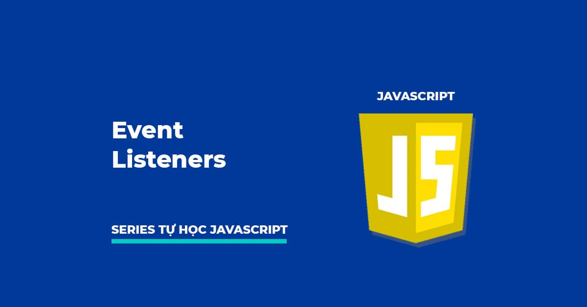 Event Listeners trong JavaScript